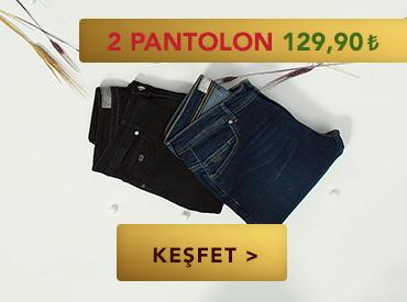 2 Pantolon 129,90 TL