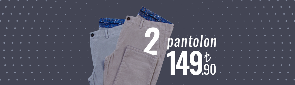 2 Pantolon 149.90 TL